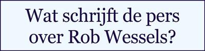 Wat-schrijft-de-pers-over-Rob-Wessels